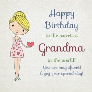 Happy birthday to you sweet grandmother