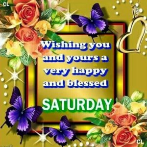 wishing you a fantastic saturday